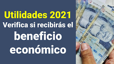 Utilidades 2021 Verifica si te toca recibir este beneficio económico