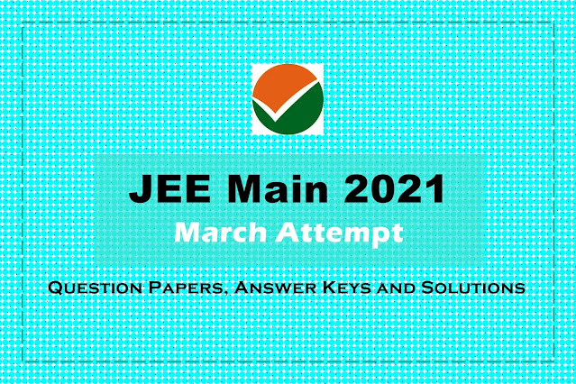 [PDF] JEE Main March 2021 Question Papers, Answer Keys, and Solutions
