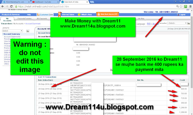 28 September 2016 ko Dream11 se mujhe 400 rupees ka payment mila bank me-see my internet banking screenshot