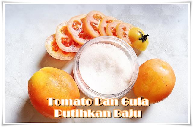 Tomato dan gula putihkan baju