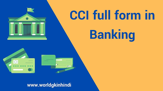 CCI full form in banking