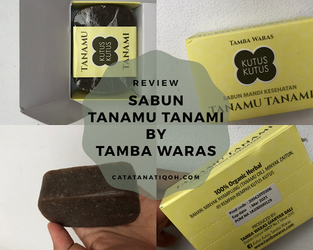REVIEW SABUN TANAMU TANAMI