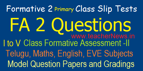 Formative Assessment II/ FA 2 - 1st, 2nd, 3rd, 4th, 5th Class CCE Model question Papers for Primary Classes