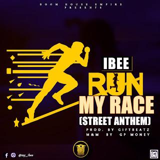 MUSIC: Ibee - Run My Race