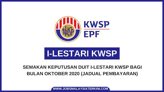 Semakan Tarikh Pembayaran Semakan Keputusan I Lestari Kwsp Oktober 2020 Jobs Malaysia Terkini