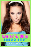 Weird and Wild Taboo Smut Paperback