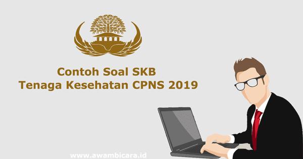Contoh Soal Skb Medis Formasi Jabatan Tenaga Kesehatan Cpns 2019 Abi Awam Bicara