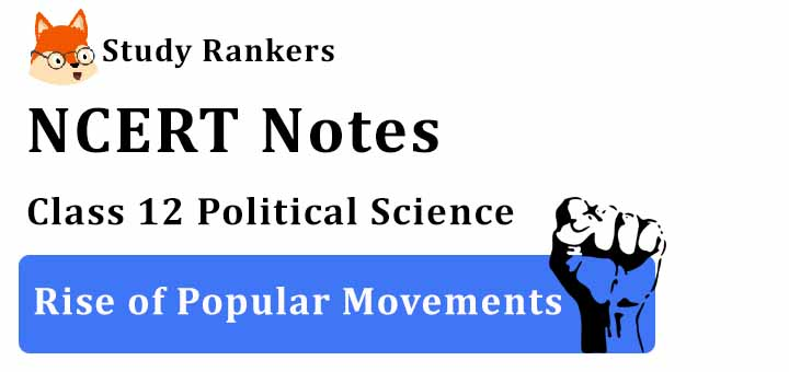 Chapter 7 Rise of Popular Movements Class 12 Political Science Notes