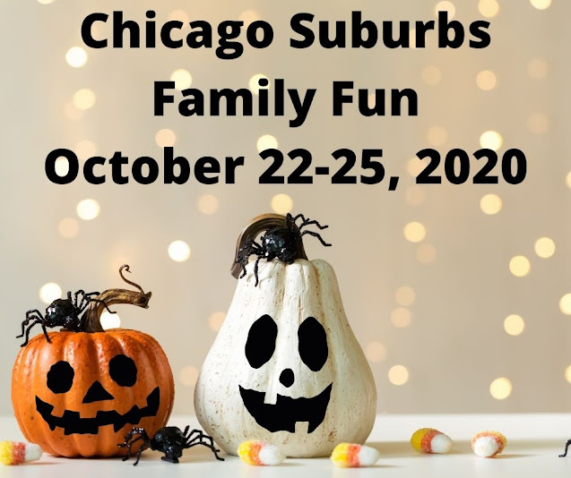 31 Family Fun Events in the Chicago Suburbs October 22-25, 2020