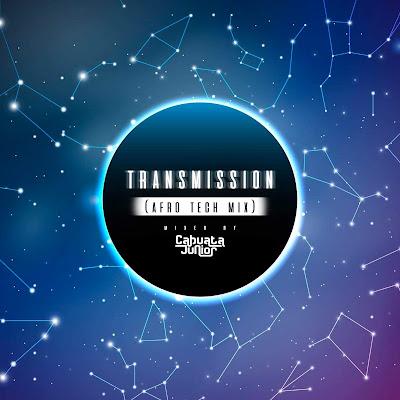 Cabuata Júnior - Transmission (Afro Tech Mix) [Set]