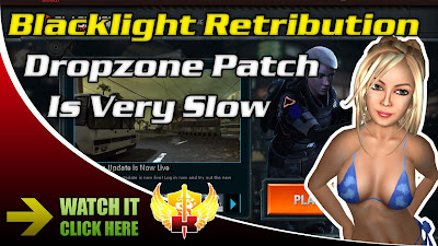 Blacklight Retribution Dropzone Patching Is Very Slow