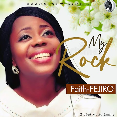 [Music] MY ROCK | Faith-FEJIRO