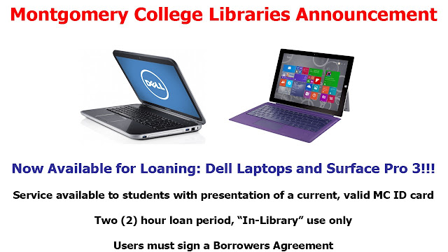 Now available for Loaning: Dell Laptops and Surface pro 3! Service available to students with current MC ID Card