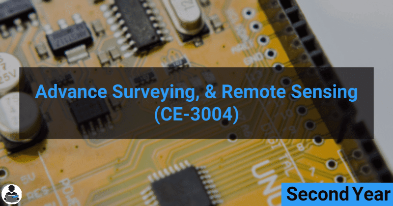 Advance surveying & remote sensing (CE-3004) RGPV notes CBGS Bachelor of engineering