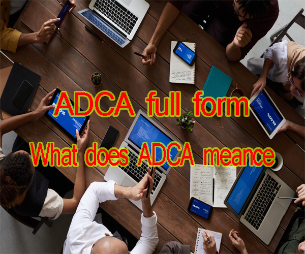 ADCA Full Form | What does ADCA mean?