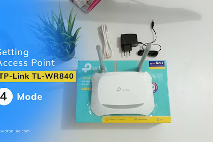 Cara Setting Access Point TP-Link TL-WR840N Lengkap (4 Mode)