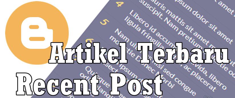 Tutorial Memasang Widget Recent Post / Artikel Terbaru Pada Blogspot