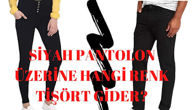 siyah-pantolon-ustune-hangi-renk-tisort-giyilir-bayan-erkek