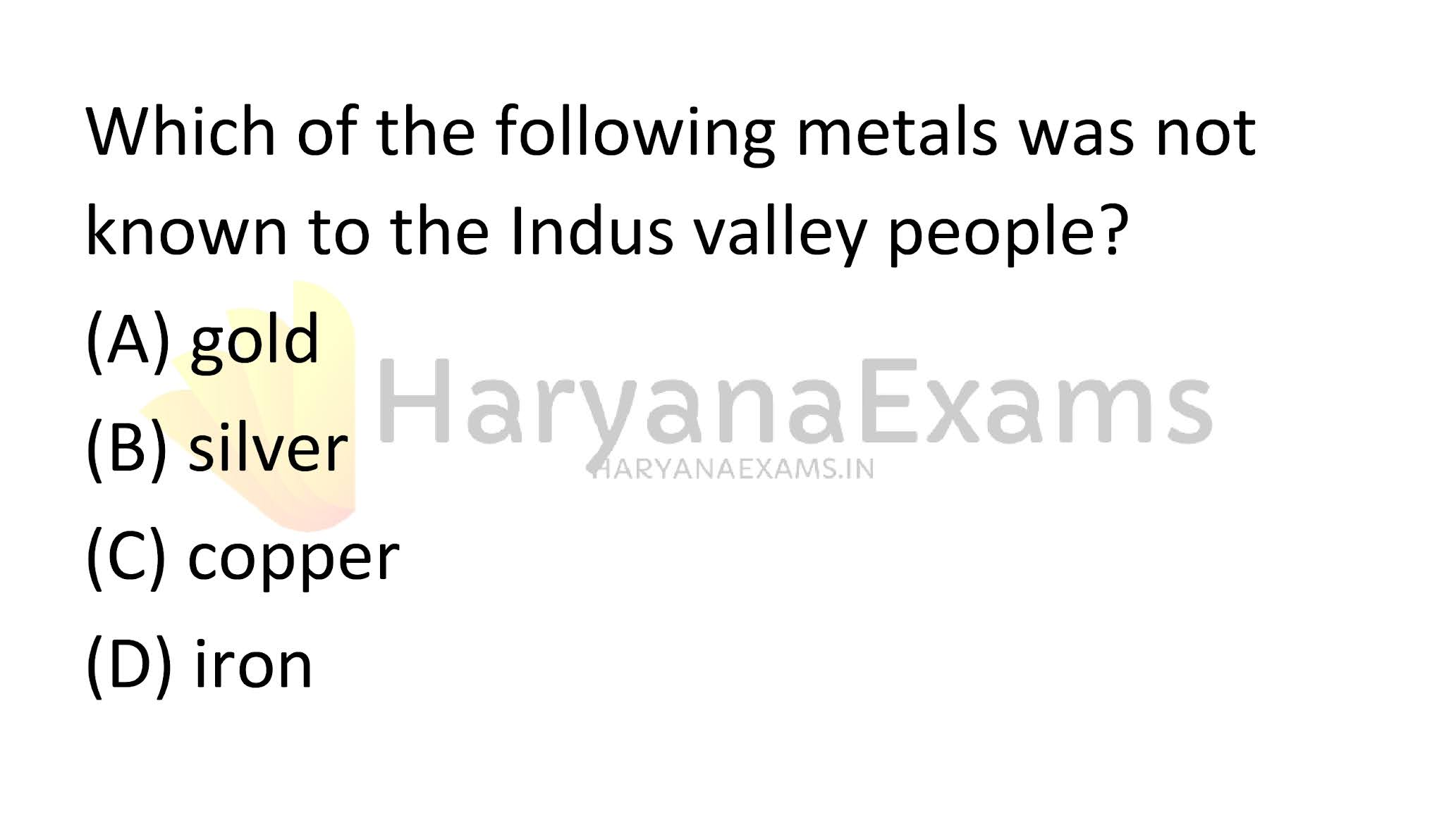 Which of the following metals was not known to the Indus valley people?