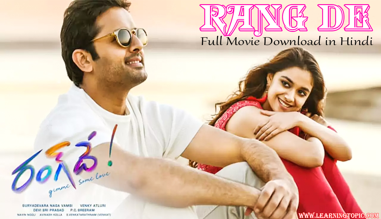 Rang De Full Movie Download in Hindi Dubbed || South Indian Movie Hindi Dubbed
