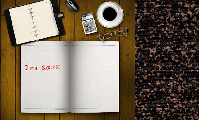 Cara Membuat Judul Skripsi Dengan Cepat