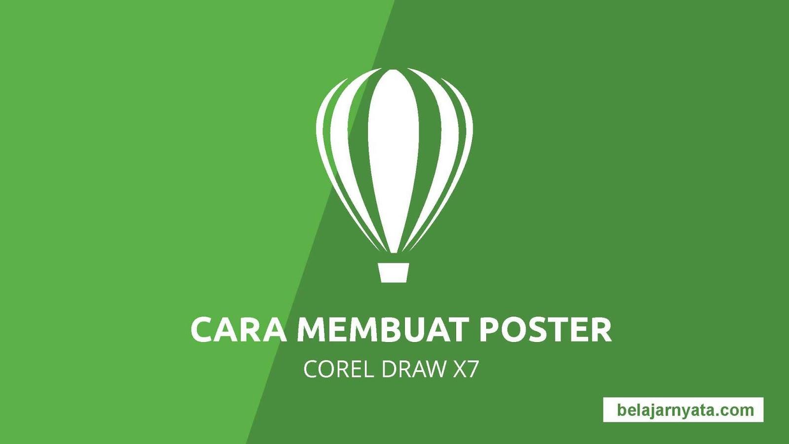 Cara Membuat Poster Menggunakan Coreldraw X7