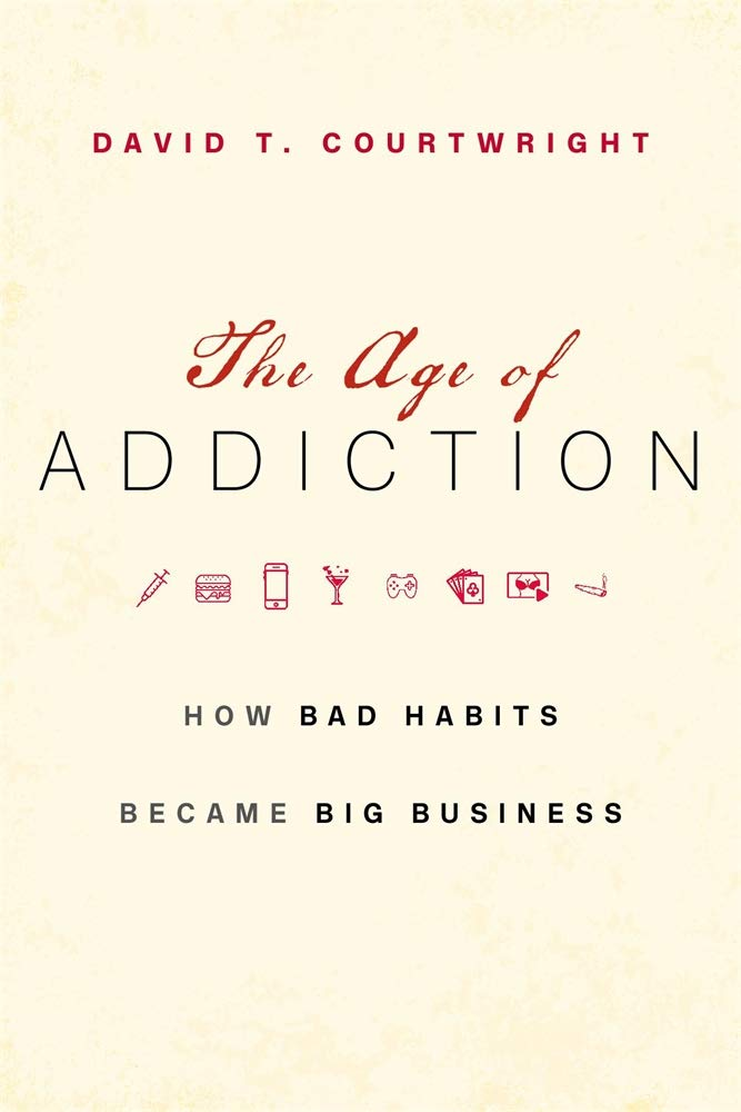 The Age of Addiction by David Courtwright FREE Ebook Download