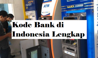 Daftar Kode Transfer Bank Di Indonesia