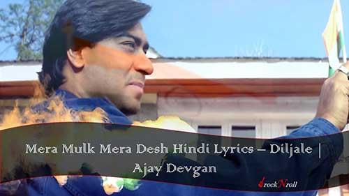 Mera-Mulk-Mera-Desh-Hindi-Lyrics-Diljale