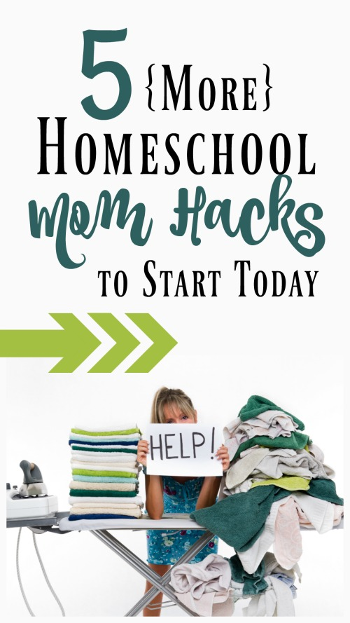 5 More Homeschool Mom Hacks to Start Today #homeschool #organization #cleaning