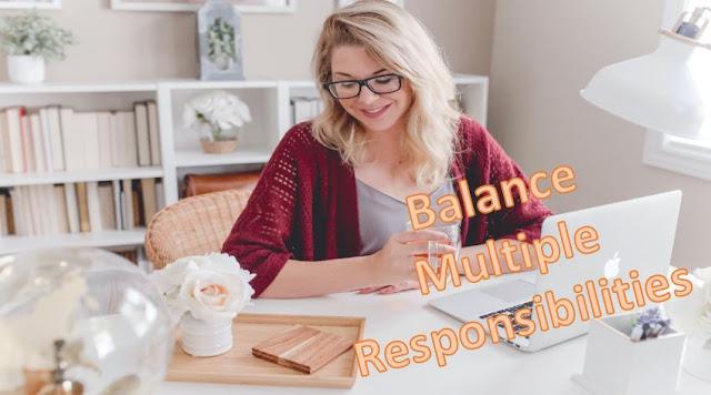 Balance Multiple Responsibilities