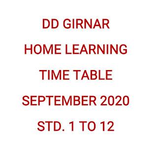 DD GIRNAR HOME LEARNING TIME TABLE SEPTEMBER 2020 STD. 1 TO 12