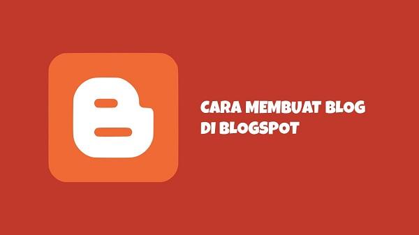 Cara Membuat Blog di Blogspot Terbaru 2020
