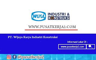 Lowongan Kerja PT Wika Industri & Konstruksi Oktober 2020