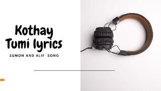 Kothay Tumi lyrics