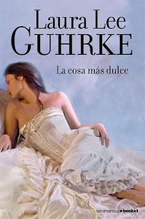 La cosa más dulce | Solteronas #3 | Laura Lee Guhrke