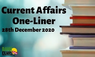 Current Affairs One-Liner: 28th December 2020