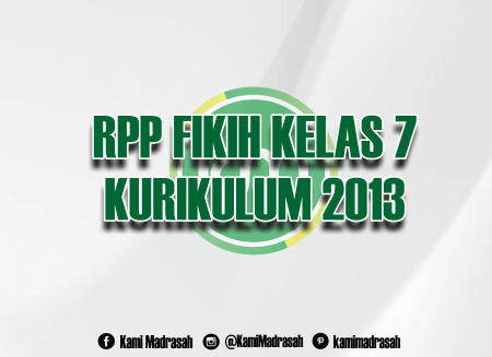 Rpp Fiqih K13 Kelas 7 Tahun 2018 2019 Kami Madrasah