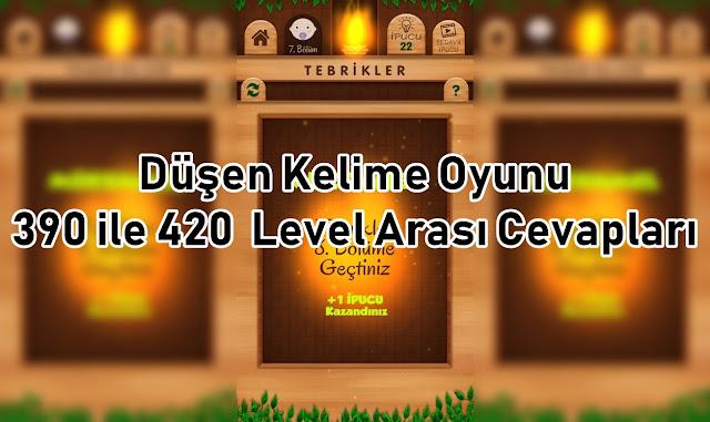 Dusen Kelime Oyunu 390 ile 420 Level Arasi Cevaplari