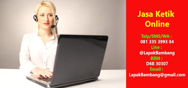 Jasa Ketik, Jasa Ketik Online, Jasa Pengetikan, Jasa Pengetikan Online, Jasa Mengetik, Jasa Mengetik Online, Jasa Verbatim, Jasa Edit Skripsi, Jasa Pembuatan Makalah