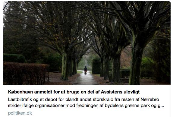 http://politiken.dk/indland/kobenhavn/art6098978/K%C3%B8benhavn-anmeldt-for-at-bruge-en-del-af-Assistens-ulovligt