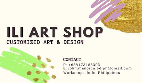 ILI ART SHOP CONTACT: 09173188303 / john.menorca.bd.ph@gmail.com