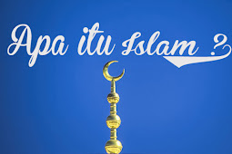 Apa itu Islam ?