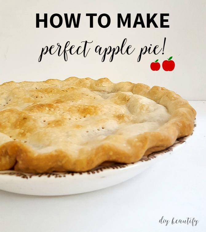 Perfect Apple Pie Recipe Diy Beautify