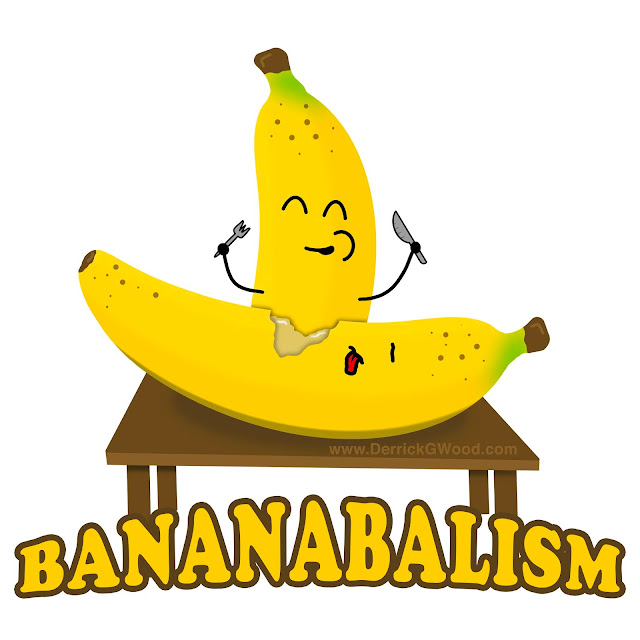 A funny hand drawn comic of a banana eating a banana and the word bananabalism underneath it by derrick g wood