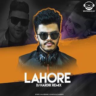 Lahore (Remix) - Guru Randhawa - DJ Hardik