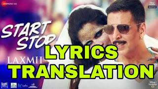 Start Stop Lyrics in English   With Translation   – Laxmii