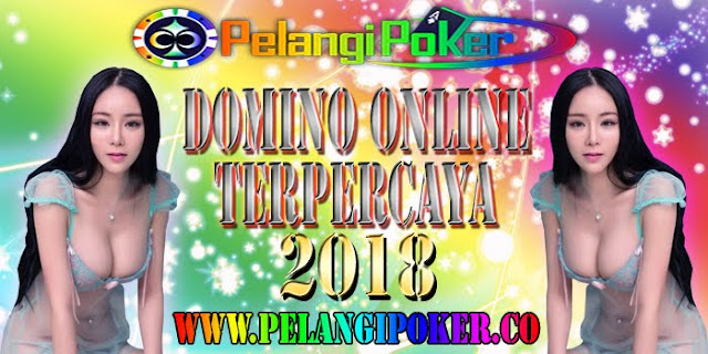 Domino-Online-Terpercaya-2018-Pelangi-Poker