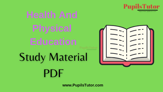 Health And Physical Education Book, Notes and Study Material in English for B.Ed Second Year, BEd 1st and 2nd Semester Download Free PDF