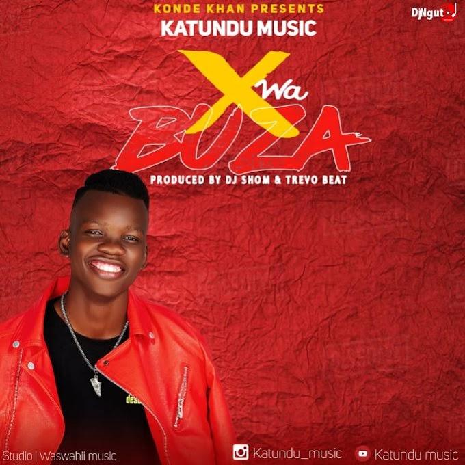 AUDIO | Katundu Music – X WA BUZA | Download New song